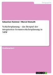 Verkehrsplanung – das Beispiel der integrierten Gesamtverkehrsplanung in NRW