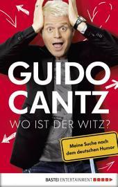 Wo ist der Witz?: Meine Suche nach dem deutschen Humor