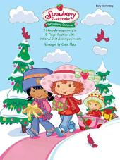 Strawberry Shortcake: Berry Merry Christmas: 7 Piano Arrangements in 5-Finger Position with Optional Duet Accompaniments
