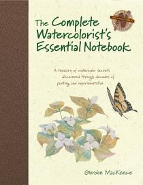 The Complete Watercolorist S Essential Notebook