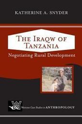 Iraqw of Tanzania: Negotiating Rural Development