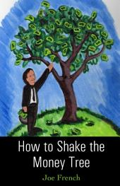 How to Shake the Money Tree