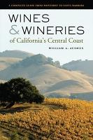 Wines and Wineries of California   s Central Coast PDF