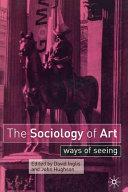 The Sociology of Art