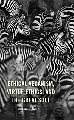 Ethical Veganism  Virtue Ethics  and the Great Soul