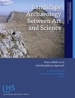 Landscape archaeology between art and science PDF