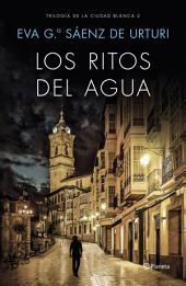Los ritos del agua: Trilogía de La Ciudad Blanca 2