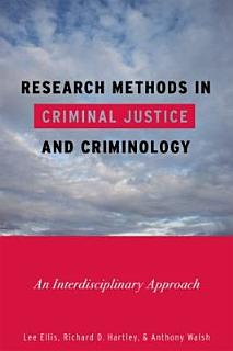 Research Methods in Criminal Justice and Criminology Book