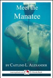 Meet the Manatee: A 15-Minute Book