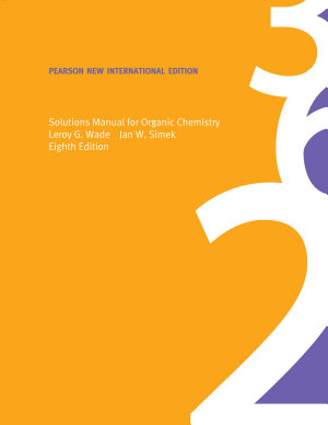 Solutions Manual for Organic Chemistry  Pearson New International Edition