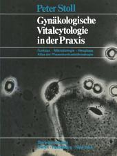 Gynäkologische Vitalcytologie in der Praxis: Funktion - Mikrobiologie - Neoplasie; Atlas der Phasenkontrastmikroskopie