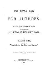 Information for Authors: Hints and Suggestions Concerning All Kinds of Literary Work