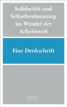 Solidarit  t und Selbstbestimmung im Wandel der Arbeitswelt PDF