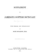 An Etymological Dictionary of the Scottish Language: To which is Prefixed, a Dissertation on the Origin of the Scottish Language