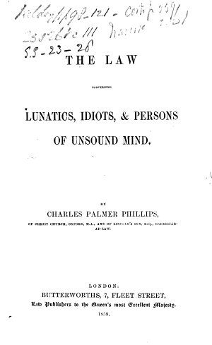 The Law Concerning Lunatics  Idiots    Persons of Unsound Mind