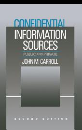 Confidential Information Sources: Public and Private, Edition 2