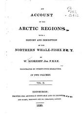 An Account of the Arctic Regions: With a History and Description of the Northern Whale-fishery, Volume 2