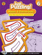 Mazes & Dot-to-Dots, Ages 6 - 9