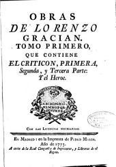 Obras de Lorenzo Gracian: tomo primero, que contiene El criticon, primera, segunda y tercera parte y El Heroe