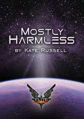 Elite: Mostly Harmless: Official Elite: Dangerous tie-in novel