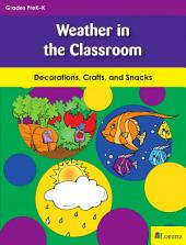 Weather in the Classroom: Decorations, Crafts, and Snacks
