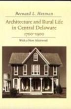 Architecture and Rural Life in Central Delaware  1700 1900 PDF