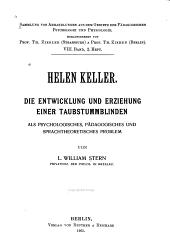 Helen Keller: die Entwicklung und Erziehung einer Taubstummblinden : als psychologisches, pädagogusches und sprachtheoretisches Problem