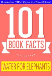 Water for Elephants - 101 Amazing Facts You Didn't Know: #1 Fun Facts & Trivia Tidbits