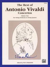 The Best of Antonio Vivaldi Concertos, Volume One: For String Orchestra or String Quartet