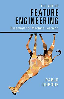 The Art of Feature Engineering PDF
