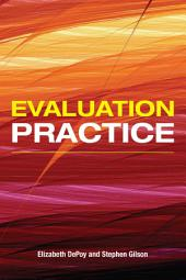 Evaluation Practice: How To Do Good Evaluation Research In Work Settings