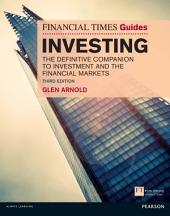 The Financial Times Guide to Investing: The Definitive Companion to Investment and the Financial Markets, Edition 3