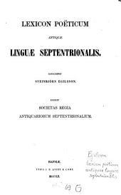 Lexicon poëticum antiquae linguae septentrionalis: Edidit Soc. Reg. Antiquariorum Septentropmalium