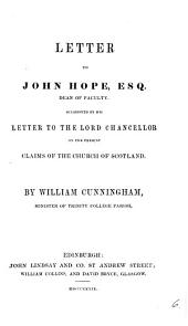 Letter to John Hope ... occasioned by his letter to the lord chancellor on the present claims of the Church of Scotland: Volume 6