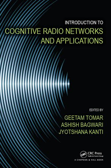 Introduction to Cognitive Radio Networks and Applications PDF