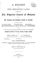 A Digest of the Reported Cases Determined in the Superior Courts of Ontario and the Supreme and Exchequer Courts of Canada PDF