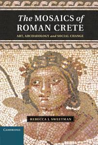 The Mosaics of Roman Crete PDF