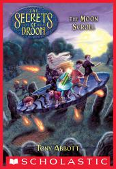 The Moon Scroll (The Secrets of Droon #15)