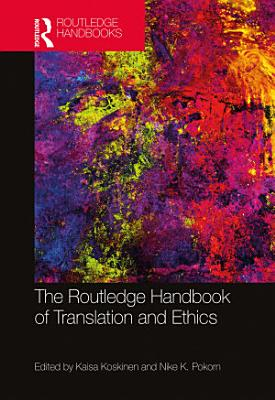 The Routledge Handbook of Translation and Ethics PDF