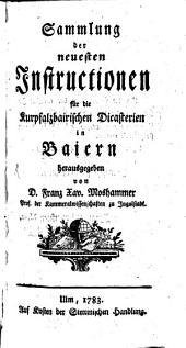 Sammlung der neuesten Instruktionen für die kurpfalzbaier. Dicasterien in Baiern