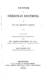 System of Christian Doctrine. ... Translated from the fifth ... German edition, by ... R. Montgomery ... and J. Hennen