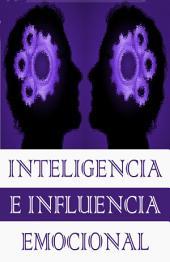Inteligencia e influencia Emocional