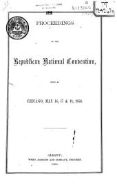 Proceedings of the ... Republican National Conventions: Volume 1860