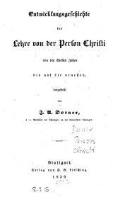 Entwicklungsgeschichte der Lehre von der Person Christi von den ältesten Zeiten bis auf die neuesten: Teil 2