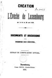Création de l'évêché de Luxembourg par la loi du 30 avril 1873: documents et discussions à la Chambre des députés. Extrait du compte-rendu officiel