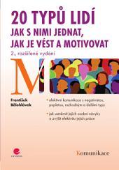 20 typů lidí - jak s nimi jednat, jak je vést a motivovat: 2., rozšířené vydání