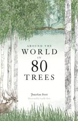 Around The World In 80 Trees Book PDF