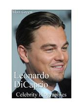 Celebrity Biographies - The Amazing Life Of Leonardo DiCaprio - Famous Actors