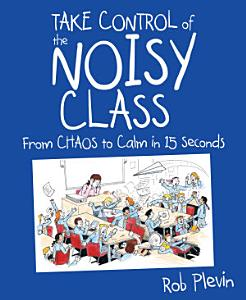 Take Control of the Noisy Class Book