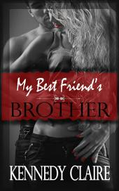 My Best Friend's Brother, A Love Story: A Free New Adult, Contemporary Romance